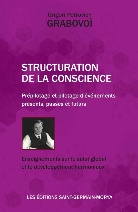 La structuration de la Conscience et son pouvoir de guerison