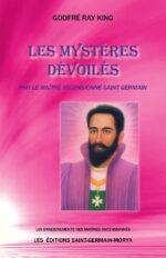 Les mystères dévoilés par le Maître Ascensionné Saint Germain